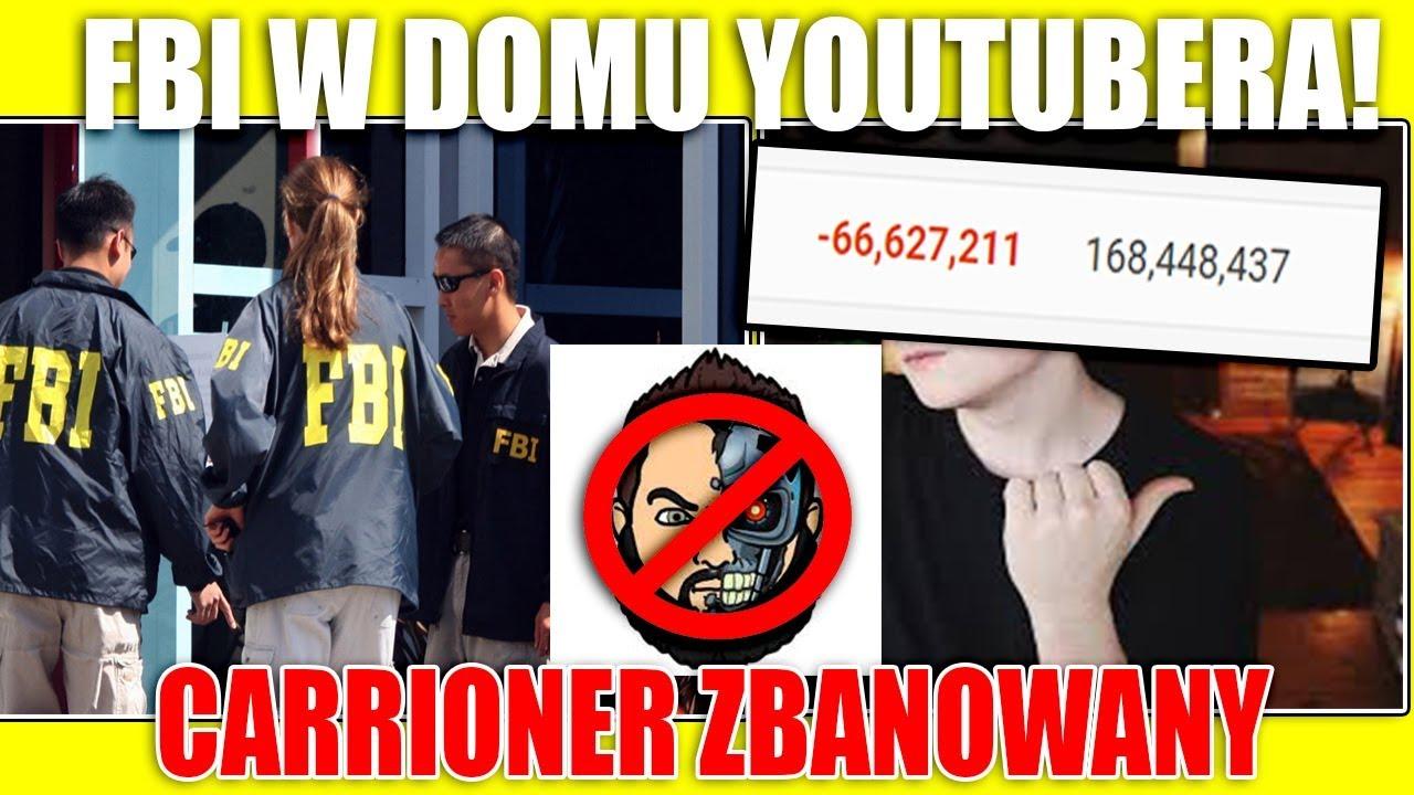 FBI W Domu Youtubera – Carrioner Zbanowany oraz Naruciak traci Filmy