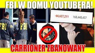 FBI W Domu Youtubera - Carrioner Zbanowany oraz Naruciak traci Filmy