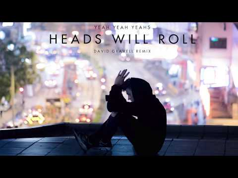 Yeah Yeah Yeahs - Heads Will Roll (David Gravell Remix) [FREE DOWNLOAD]
