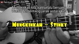 MUNGKINKAH - STINKY || Cover Ukulele Senar 4 by Dimas Kancil
