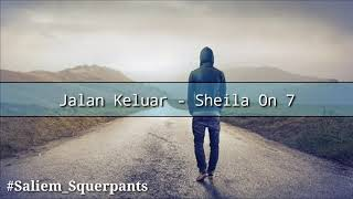 Sheila On 7 - Jalan Keluar (Lirik)