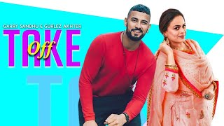 Take Off - Garry Sandhu ft. Gurlez Akhtar | Behind the Scenes | Lovey Akhtar