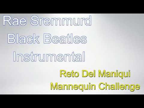 Black Beatles Instrumental - Cancion para Mannequin Challenge