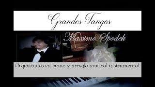GRANDES TANGOS ORQUESTADOS EN PIANO Y ARREGLO MUSICAL INSTRUMENTAL