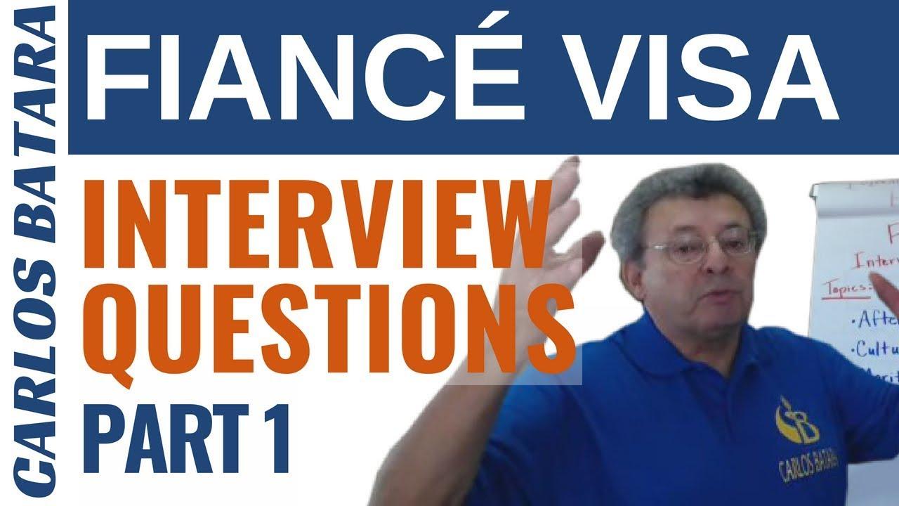 Fiance Visa Interview Questions: A Checklist For Your K-1 Visa Interview  (Part 1)