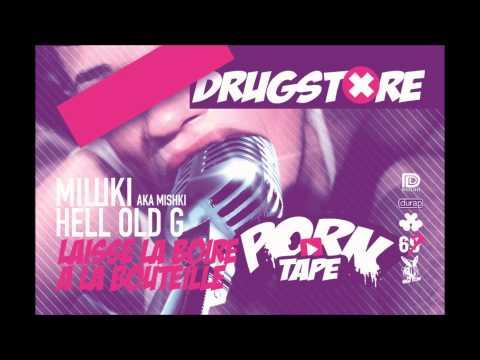 МiШKiii (Mishki) & Hell Old G - Laisse La Boire à la Bouteille (Drugstore Officiel)