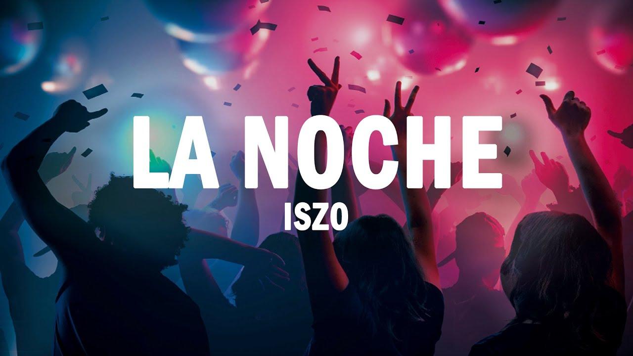 La Noche - Iszo | (LETRA)