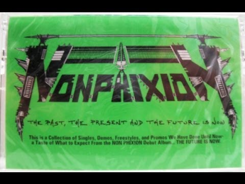 Non Phixion - The Past, The Present & The Future Is Now ( Full Album )