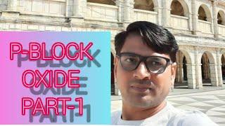 OXIDE OF P BLOCK( GUJ.MED.)