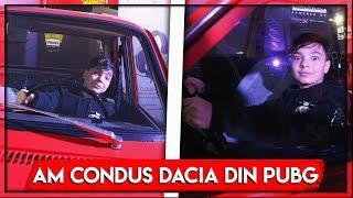 AM CONDUS DACIA DIN PUBG