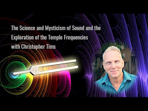 The Science and Mysticism of Sound and the Exploration of the Temple Frequencies