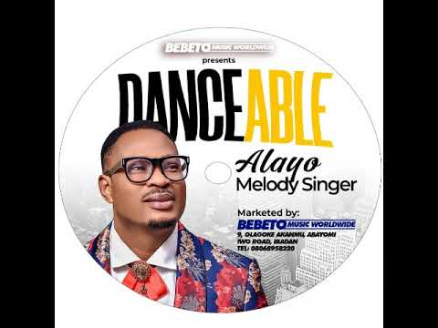 Download DANCEABLE by ALAYO MELODY SINGER