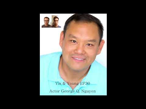 Yin & Young EP030 George Q  Nguyen video