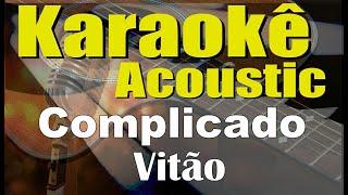Baixar Vitão, Anitta - Complicado (Karaokê Acústico) playback