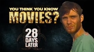 Video 28 Days Later - You Think You Know Movies? download MP3, 3GP, MP4, WEBM, AVI, FLV Juni 2017