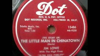The Little Man In Chinatown by Jim Lowe on 1956 Dot 78.
