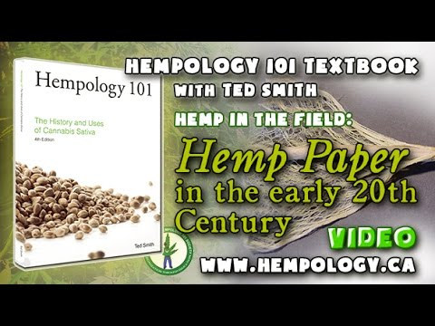Hemp Paper in the Early 20th Century – Hempology 101 Textbook – Video 22