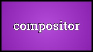 Compositor Meaning