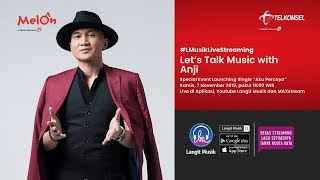 Let's Talk Music with Anji Special Event Launching Single Aku Percaya