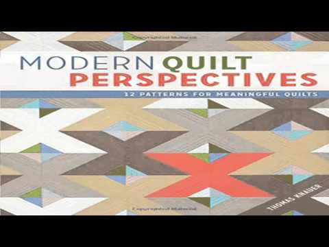 Modern Quilt Perspectives 12 Patterns for Meaningful Quilts