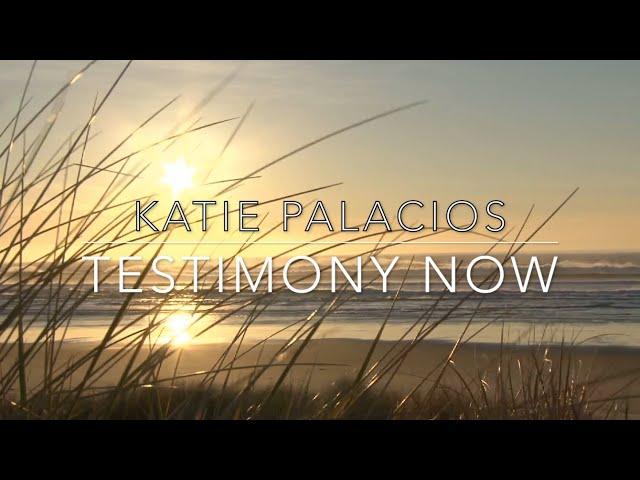 Testimony Now interviews Katie Palacios.