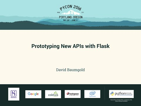 David Baumgold - Prototyping New APIs with Flask - PyCon 2016