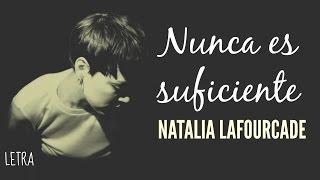 Nunca Es Suficiente | LETRA - Natalia Lafourcade