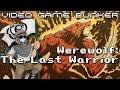 Werewolf: The Last Warrior - Video Game Bunker