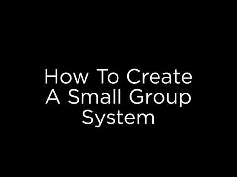 How To Create A Small Group System
