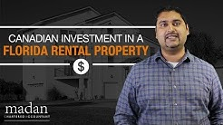 Tax Implications of Canadian Investment in a Florida Rental Property