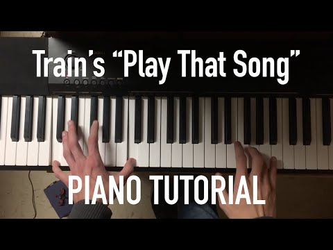 "How to Play ""Play That Song"" (Piano Tutorial)"