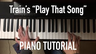 """How to Play """"Play That Song"""" (Piano Tutorial)"""