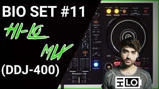 Bio Set #11 - HI-LO mix (DDJ-400)