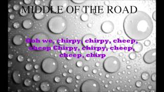 Lyrics to Chirpy Chirpy Cheep Cheep by Middle of the Road