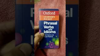 IELTS/TOEFL Oxford's Phrasal verbs & Idioms book