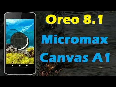 How to Update Android Oreo 8 1 in Micromax Canvas A1 (Lineage OS 15 1)  Install and Review