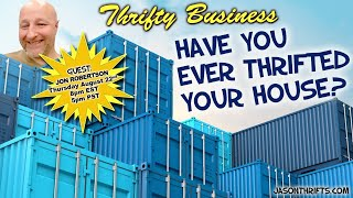 Have You Ever Thrifted A House? Thrifty Business 7.19