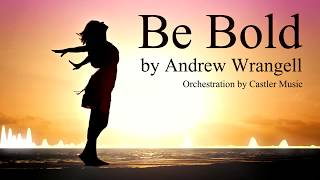 [Original] Be Bold by Andrew Wrangell - Orchestral Version