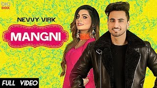 Mangni (Official Video) Nevvy Virk | Latest Punjabi Songs 2019 | BIG BOX