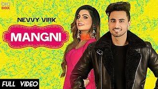 Mangni (Official ) Nevvy Virk | Latest Punjabi Songs 2019 | BIG BOX
