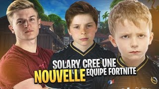SOLARY CREE UNE NOUVELLE EQUIPE FORTNITE, LES SOLARY KIDS !