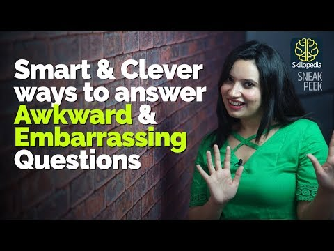 Smart & Clever Ways To Answer Awkward & Embarrassing Questions - Communication Tips