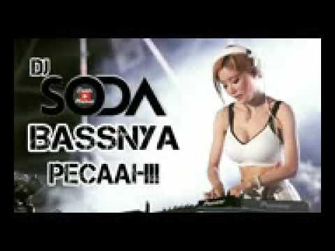 DJ SODA TERBARU BASSNYA PECAAH  BIKIN MELAYANG