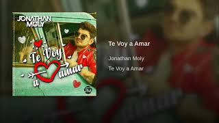 Jonathan Moly - Te Voy a Amar (Audio Oficial)