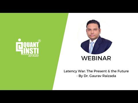 Webinar Topic: Latency War The Present The Future - QuantInsti