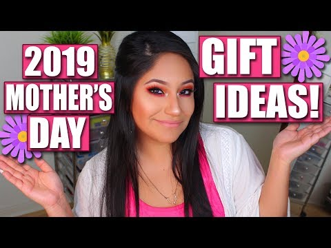 2019 Mother's Day Gift Ideas!