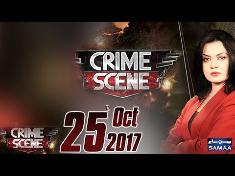 Crime Scene - Samaa TV - 25 Oct 2017