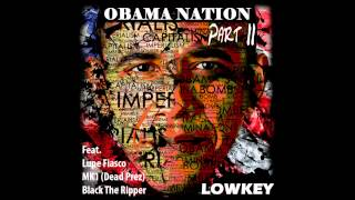 Lowkey - Obama Nation [Part II] (Feat. Lupe Fiasco, M1 & Black the Ripper)