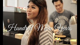 Hundred More Years - Francesca Battistelli (COVER) by Yola Theodora ft. Herman
