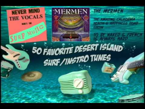 The Mermen - To Be Naked & French Is Always Hard